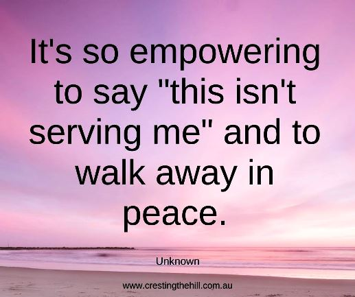 "It's so empowering to say ""this isn't serving me"" and to walk away in peace."