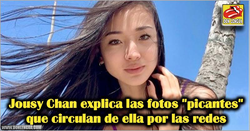 """Jousy Chan explica las fotos """"picantes"""" que circulan de ella por las redes"""