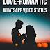 Best 10+ Love Romantic Whatsapp Video Status for Lovers.