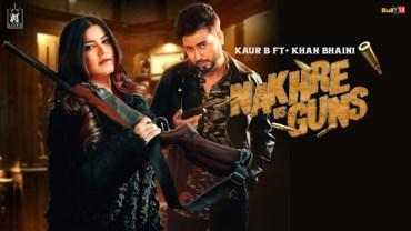 Nakhre vs Guns Lyrics - Kaur B ft Khan Bhaini