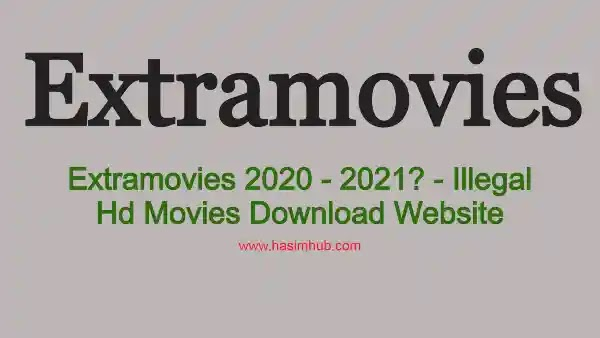 Extramovies 2020 - 2021? - Illegal Hd Movies Download Website