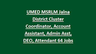 UMED MSRLM Jalna District Cluster Coordinator, Account Assistant, Admin Asst, Data Entry Operator, Attendant 64 Govt Jobs