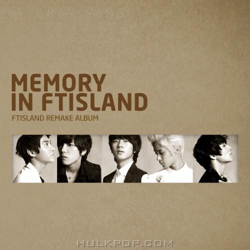 FT ISLAND – MEMORY IN FTISLAND (Remake Album) – EP (FLAC)