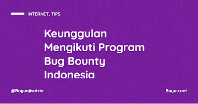 Keunggulan Mengikuti Program Bug Bounty Indonesia