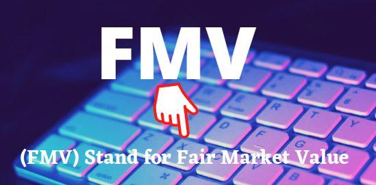 FMV-fair market value
