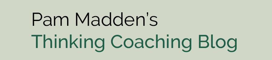 Pam Madden - Thinking Coaching