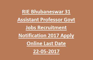 RIE Bhubaneswar 31 Assistant Professor Govt Jobs Recruitment Notification 2017 Apply Online Last Date 22-05-2017