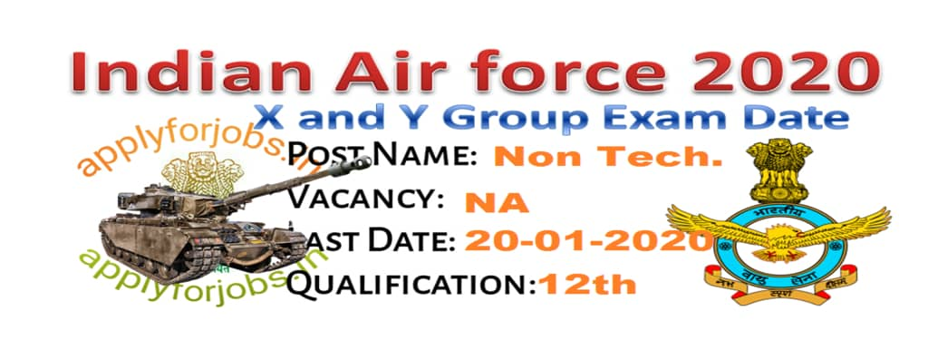 Indian Air force X Y Group Exam Date 2021, applyforjobs.in