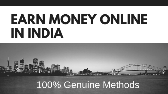Earn Money Online in India Fast And Easy 2019