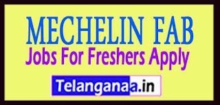 MECHELIN FAB Recruitment 2017 Jobs For Freshers Apply