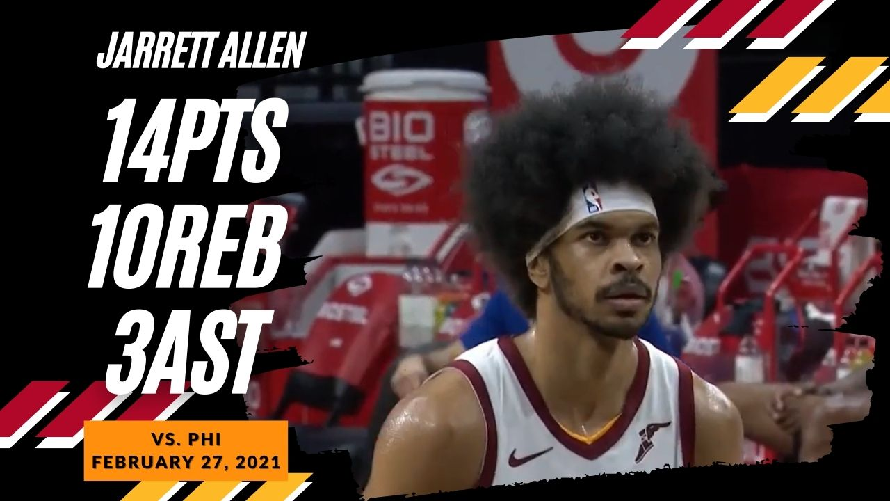 Jarrett Allen 14pts 10reb vs PHI   February 27, 2021   2020-21 NBA Season