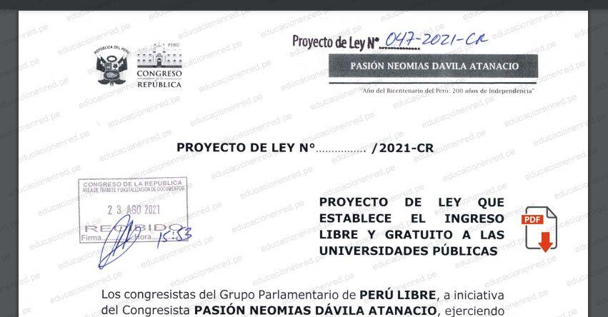 PROYECTO DE LEY N° 00047/2021-CR - Ley que establece el Ingreso Libre y Gratuita a las Universidades Públicas (.PDF) www.congreso.gob.pe