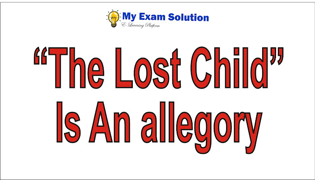 "Explain how ""The Lost Child"" is an allegory"