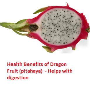 Health Benefits of Dragon Fruit (pitahaya)  - Helps with digestion
