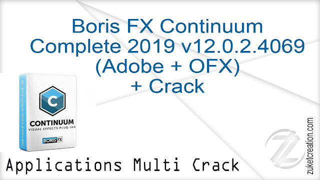 Boris FX Continuum Complete 2019 v12.0.2.4069 (Adobe + OFX) + Crack  |  424 MB