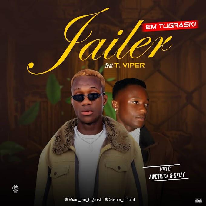 MUSIC: Em Tugbaski Ft Tviper – Jailer