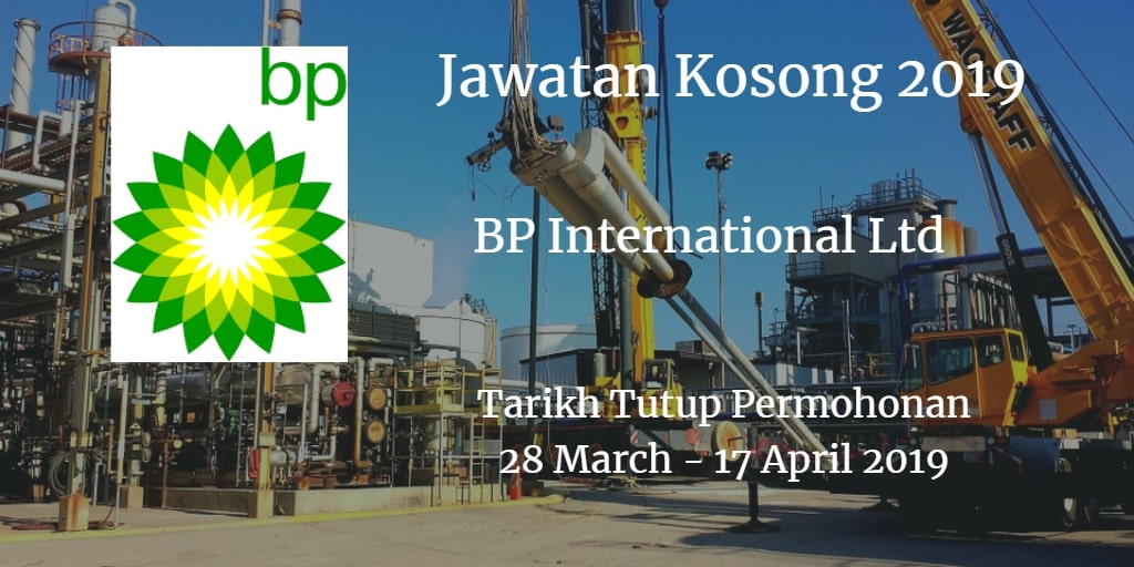 Jawatan Kosong BP International Ltd  28 March - 17 April 2019