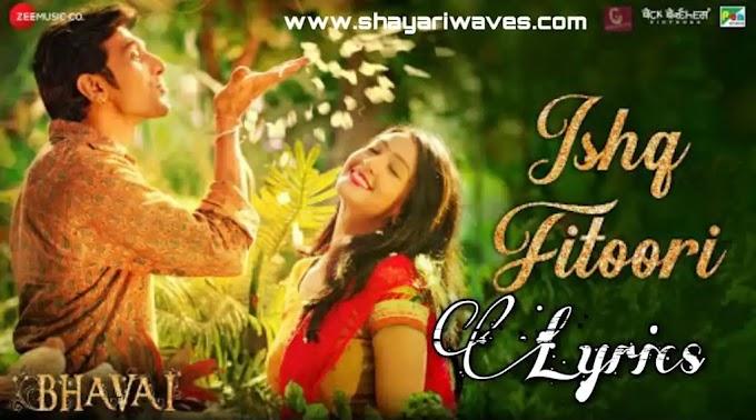 Ishq Fitoori Lyrics - Mohit Chauhan | Bhavai