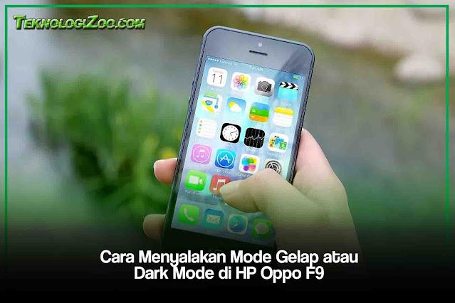 Cara Menyalakan Mode Gelap atau Dark Mode di HP Oppo F9