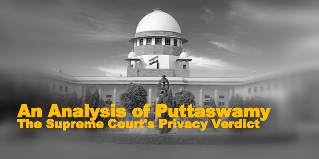 An Analysis of Puttaswamy: The Supreme Court's Privacy Verdict