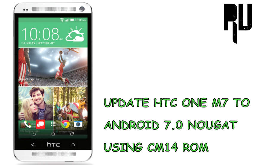 How to Update HTC One M7 to Android 7.0 Nougat .