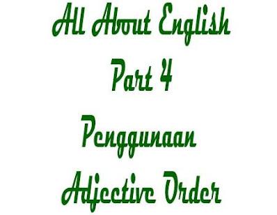 Adjective Order | Pengertian Penggunaan Contoh