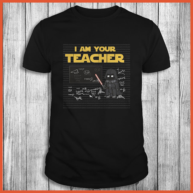 I am your Teacher - Darth Vader Shirt