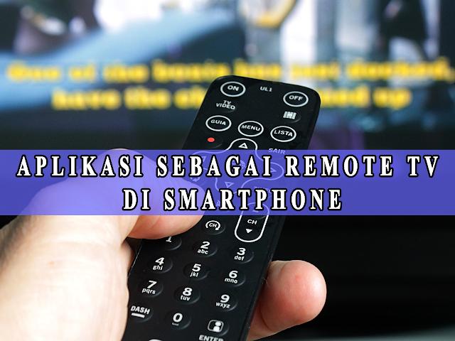APLIKASI SEBAGAI REMOTE TV  DI SMARTPHONE
