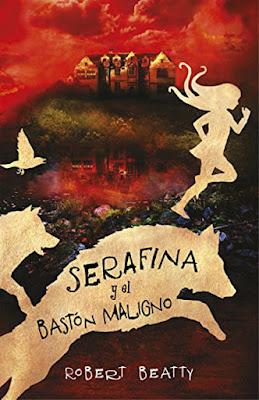SERAFINA Y EL BASTON MALIGNO : Robert Beatty (Beascoa - 9 Febrero 2017) | Serie : Serafina #2 PORTADA