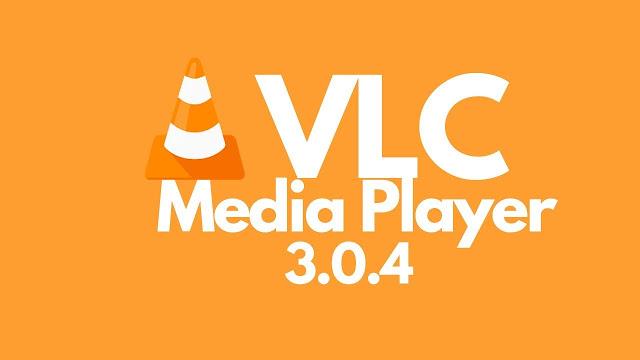 احدث اصدار لبرنامج تشغيل الميديا VLC 3.0.4 للنواتيين 32 BIT + 64 BIT