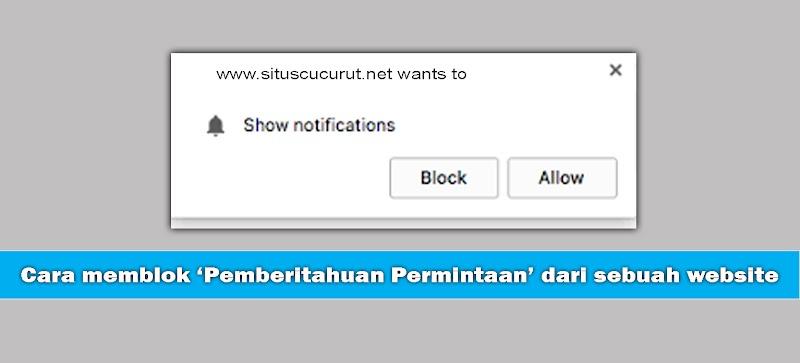 Cara memblok Pemberitahuan Permintaan dari sebuah Situs di Browser Chrome