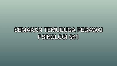 Semakan Temuduga Pegawai Psikologi S41 2019