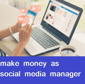 make money online as social media platform manager