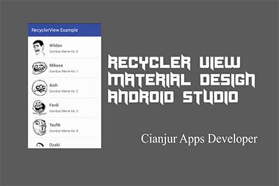 Tutorial Cara Membuat RecyclerView Material Design di Android, menggunakan Android Studio, RecyclerView, ViewAdapter, ViewPage, ViewHolder, ArrayList, Layout Manager, Java Programming, Android Studio. Dari WILDAN TECHNO ART.
