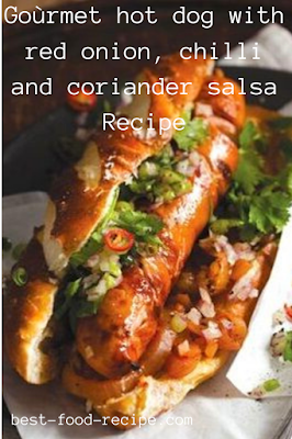 Goùrmet hot dog with red onion, chilli and coriander salsa Recipe
