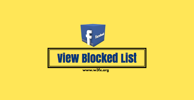 View My Blocked List On Facebook | See Your FB Blocked Friends List
