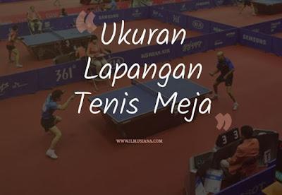 Ukuran Lapangan Tenis Meja Standar ITTF