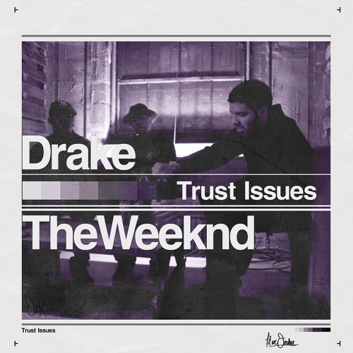 Music]Drake ft  The Weeknd & Justin Bieber – Trust Issues