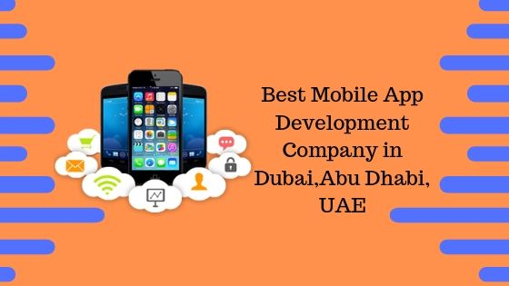 Best Mobile App Development Company in Dubai,Abu Dhabi, UAE