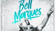 Bell Marques - Bonfim de Tarde - Salvador - BA - 2020
