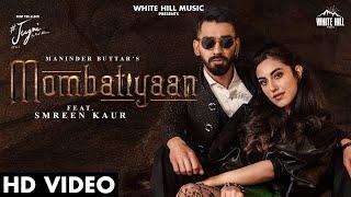 Mombatiyaan lyrics maninder buttar new punjabi song 2021