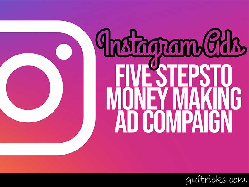 Steps To Money Making Instagram Ad Campaigns