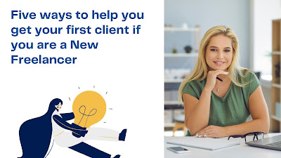 Five ways to help you get your first client if you are a New Freelancer