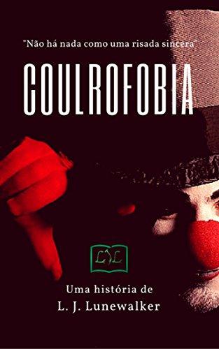 Coulrofobia - L. J. Lunewalker