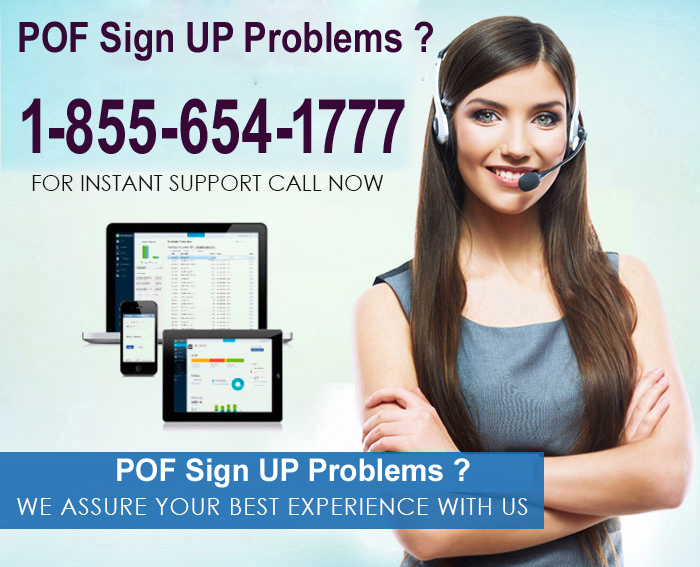 POF Sign Up Problems ? Contact Now 1-855-654-1777