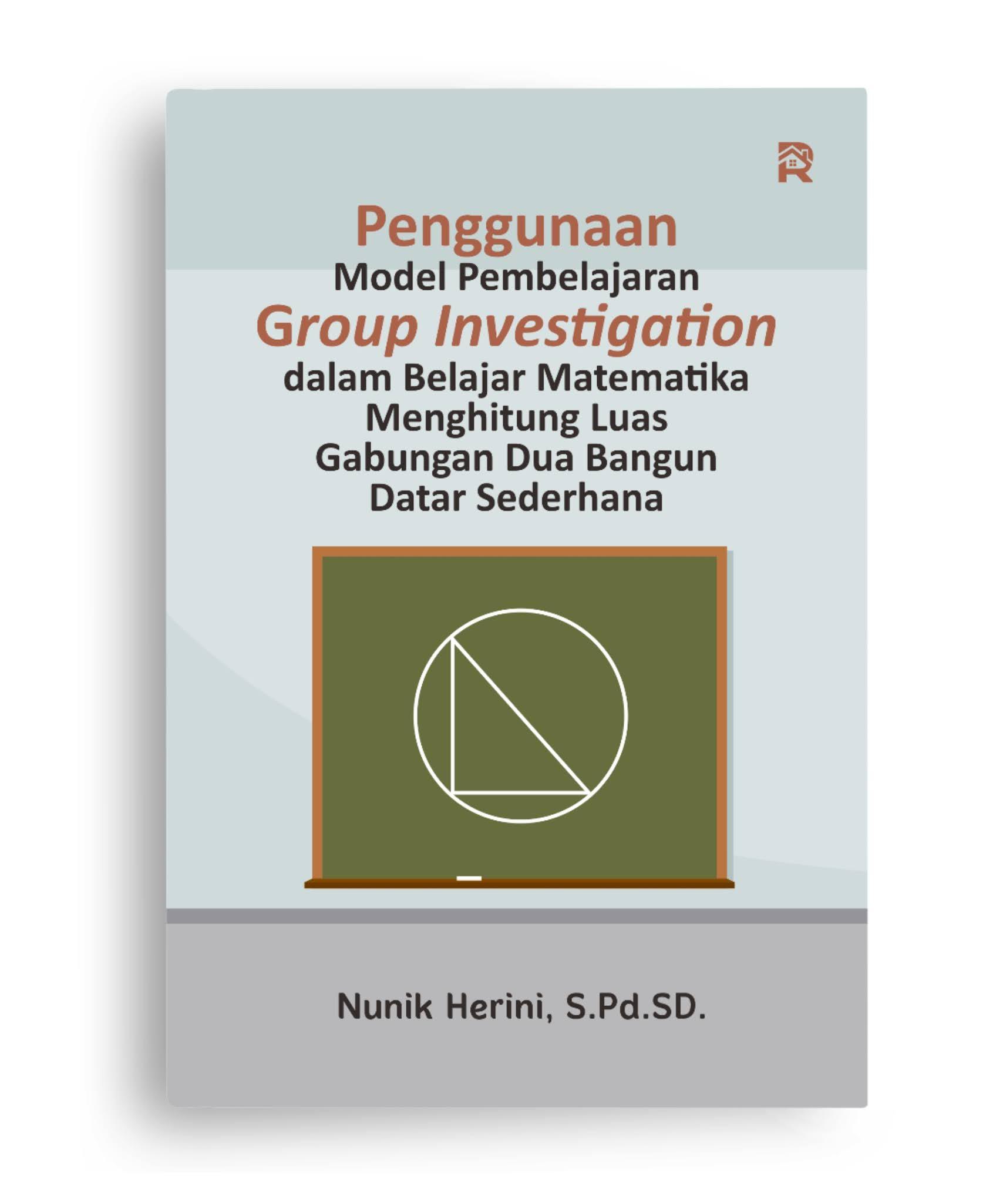 Penggunaan Model Pembelajaran Group Investigation dalam Belajar Matematika Menghitung Luas Gabungan Dua Bangun Datar Sederhana