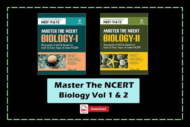 [PDF] Arihant Master The NCERT Biology Vol.1 & 2 for NEET Class 11 & 12 Download