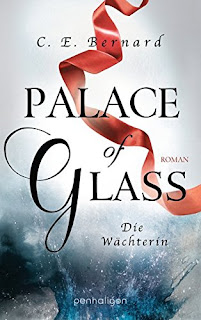 Palace of Glass: Die Wächterin – C. E. Bernard