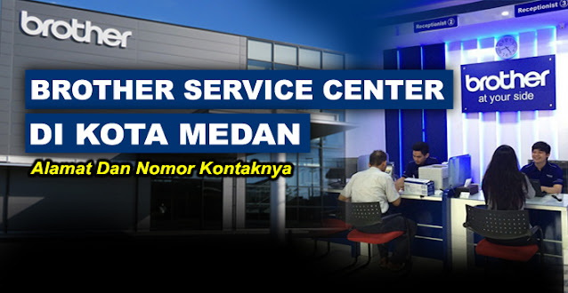 brother center, brother center medan, brother service center medan, service center brother medan, alamat service printer brother medan, service center resmi printer brother medan, brother printer service center medan