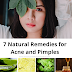 7 Natural Remedies for Acne and Pimples